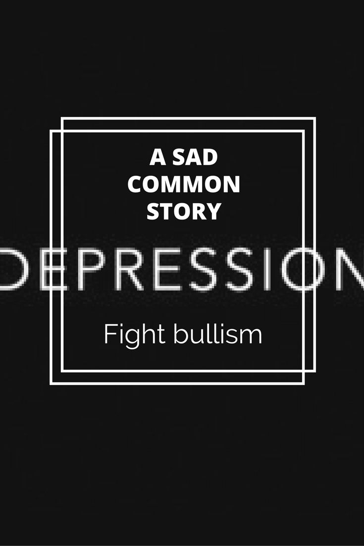 Fight bullism - read my story and share yours on https://samanthacarraro.wordpress.com/2015/06/24/deardepression-a-sad-common-story/  #bullism #depression #mental #health #school #teen #story