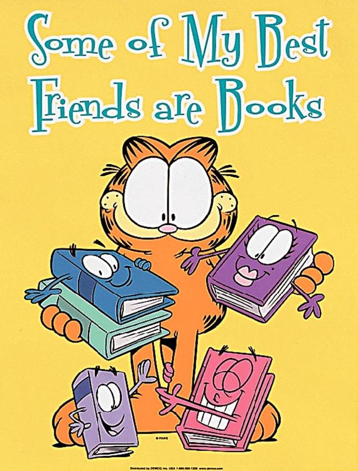 """""""Algunos de mis mejores amigos son libros"""". Garfield  #Humor #BibUpo"""