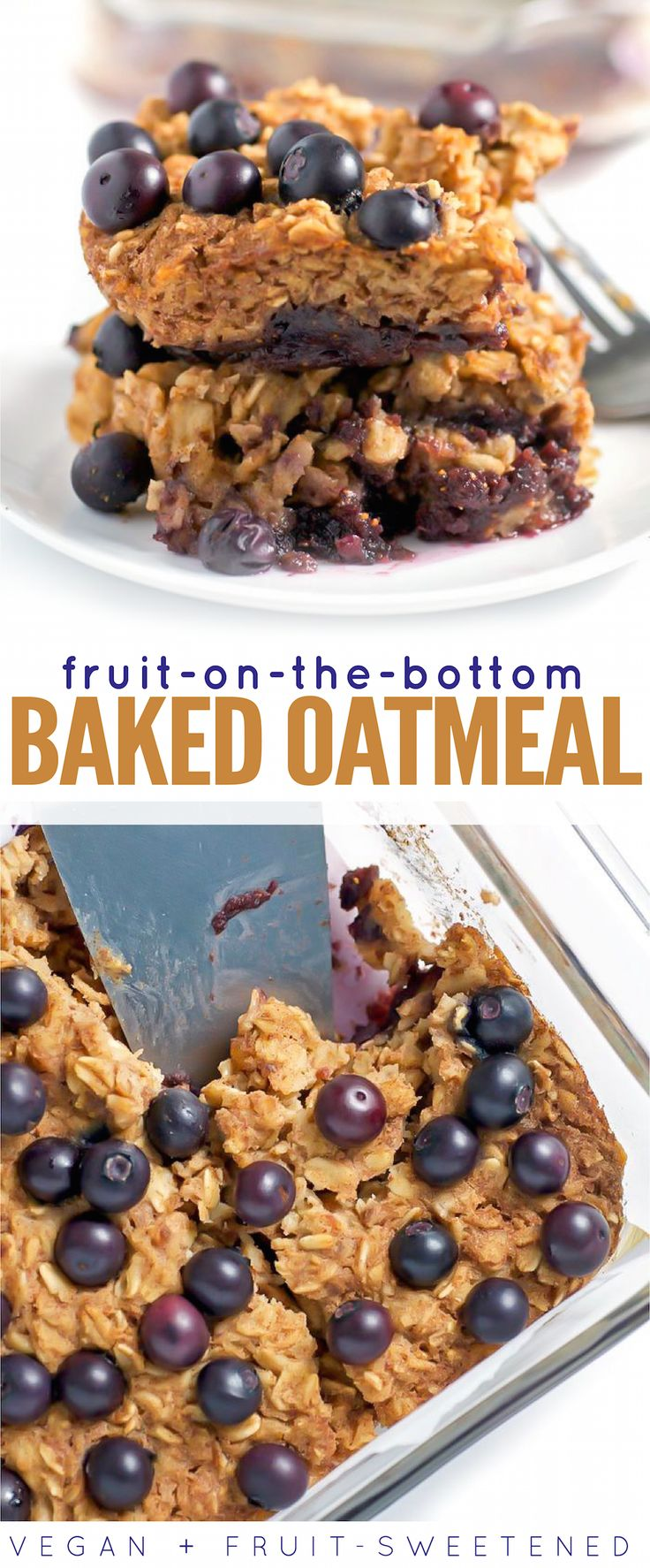 Fruit-on-the-Bottom Baked Oatmeal #blueberry #breakfast #healthy #vegan #sugarfree #glutenfree