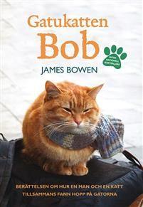 Gatukatten Bob En helt underbar bok som jag verkligen rekommenderar.