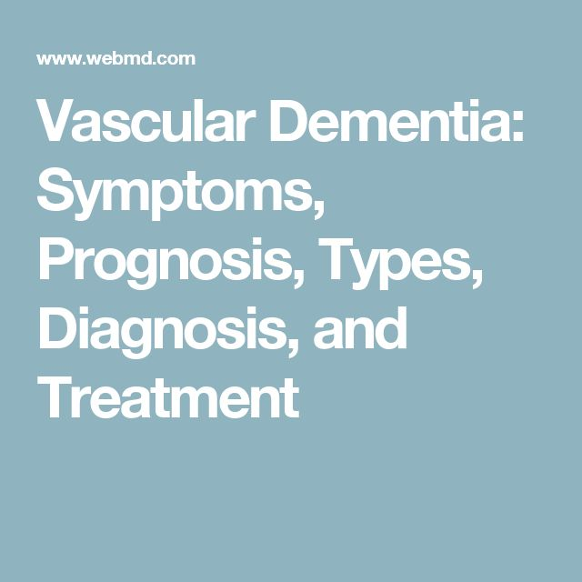 Vascular Dementia: Symptoms, Prognosis, Types, Diagnosis, and Treatment