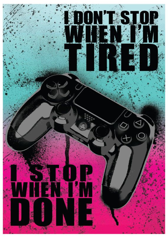 Playstation 4 Quote Video Game Art Poster, Print Item Description: Keep your kill streak going, get that high score and own your friends with this gaming poster, I dont stop when Im Tired, I stop when Im Done Perfect gift for gamers. Available in four background colours: Blue & Pink, Purple & Green, Blue & Orange, Red & Yellow. Sizes: Available in: A3 (297mm x 420mm) & A4 (210mm x 297 mm) sizes. ****Please note this is an unofficial fan made item**** Print & P...