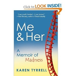 Me and Her: A Memoir Of Madness  *5 STARS from amazon  Teachers victory over Bullying and Bipolar