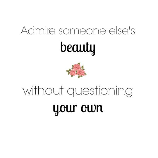 Beauty Admiring Quotes: Admire Someone Else Beauty, Without Questioning Your Own