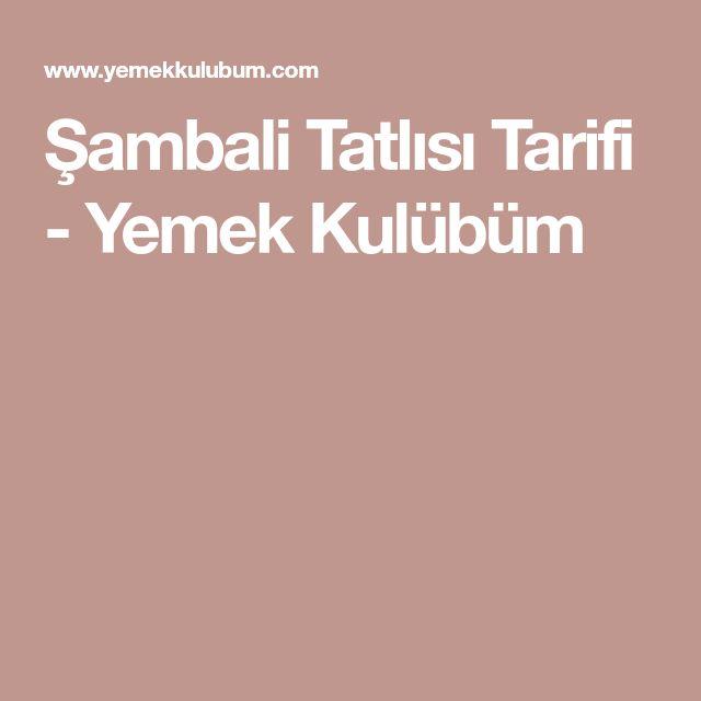 Şambali Tatlısı Tarifi - Yemek Kulübüm