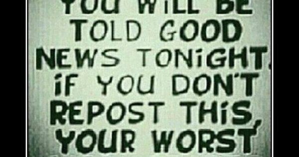 I keep on having to repost these!!!!! | really why did I repost | Pinterest | Good News, Bad Week and Why Not