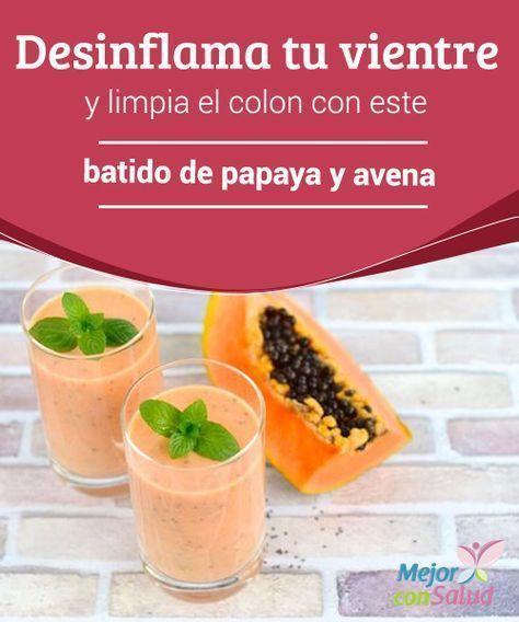 Desinflama tu vientre y limpia el colon con este batido de papaya y avena Este se encarga de eliminar las toxinas que el cuerpo no necesita y también tiene la función de absorber agua y sodio para mantener el equilibrio de los electrolitos.