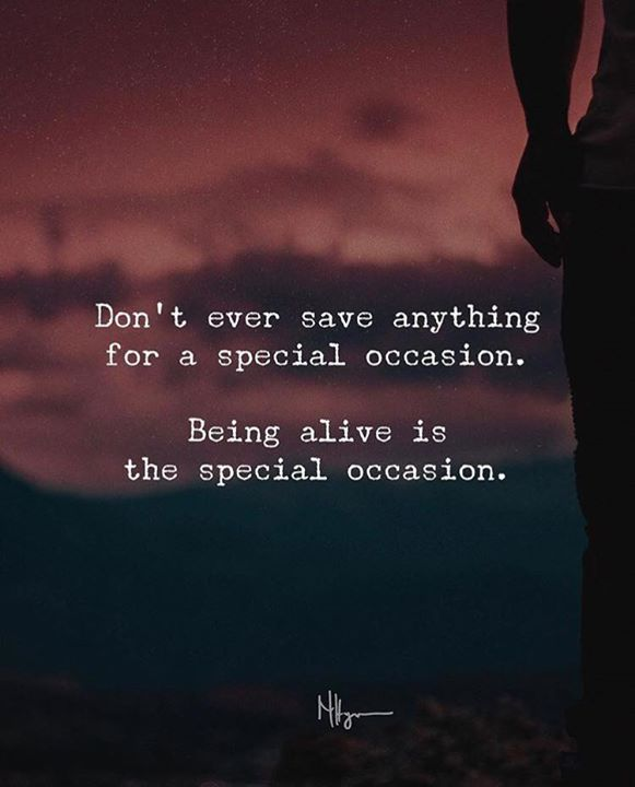 Positive Quotes Being Alive Is The Special Occasion Life