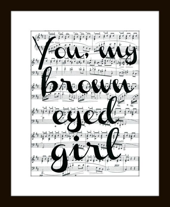 You, My Brown Eyed Girl Music Lyric Art Print -   Van Morrison Lyrics Typographic Music Art Print