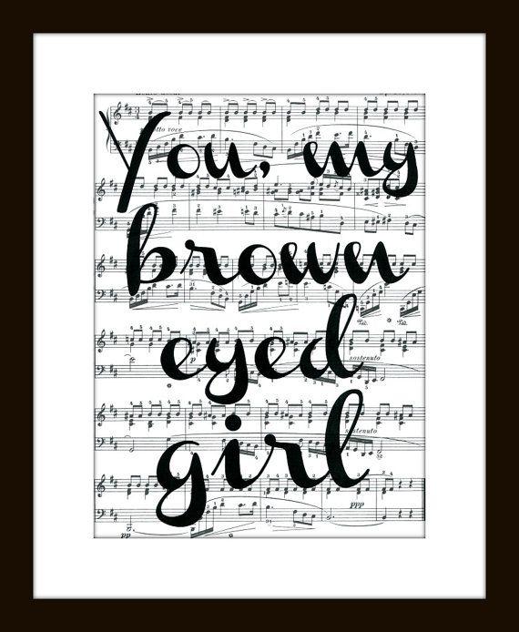 You, My Brown Eyed Girl Music Lyric Art Print -   Van Morrison Lyrics Typographic Music Art Print