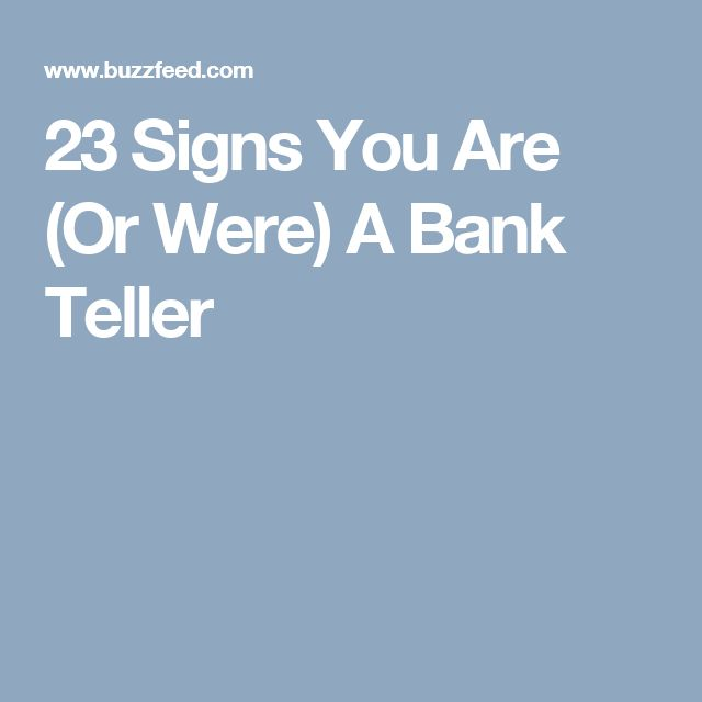 23 Signs You Are (Or Were) A Bank Teller