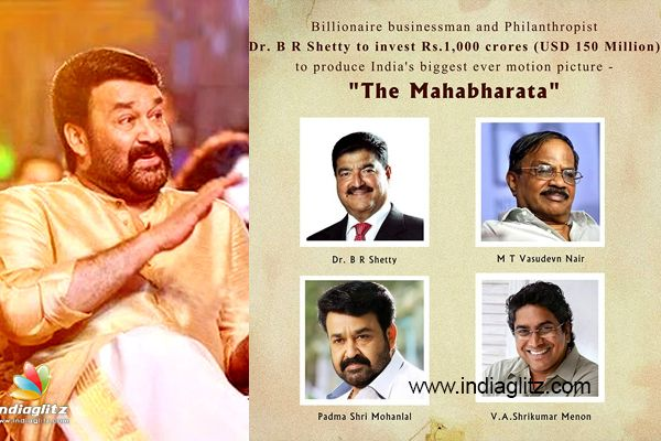 Mohanlal to act in The Mahabharatha film to be made on 1000 crores budget - Tamil Movie News