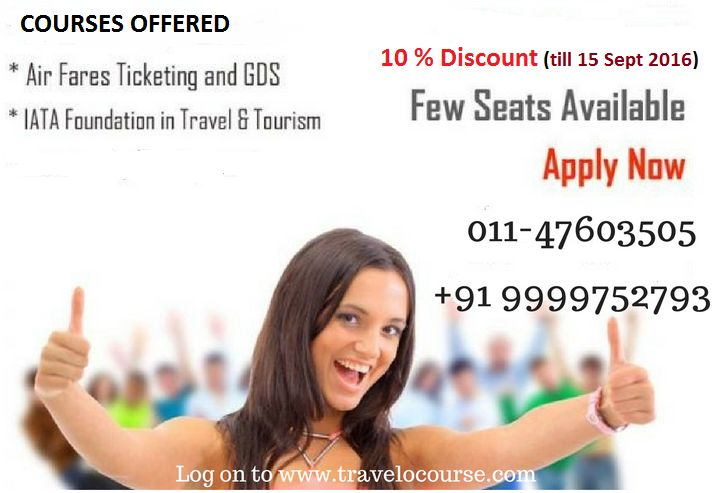 Special offers for Travel Courses by Travel O Course, get 10% discount till 15 Sept 2016. For more info call on 9999752793 or visit to www.travelocourse.com