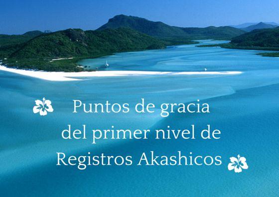 Puntos de gracia del primer nivel de Registros Akashicos