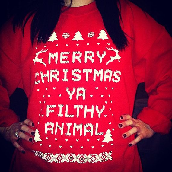 Sweat Shirt Merry Christmas Ya Filthy Animal in by TshirtMarket
