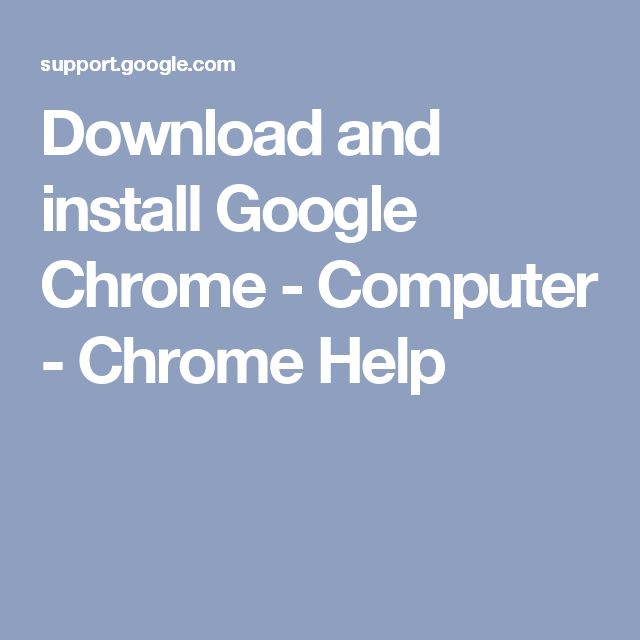Download and install Google Chrome - Computer - Chrome Help