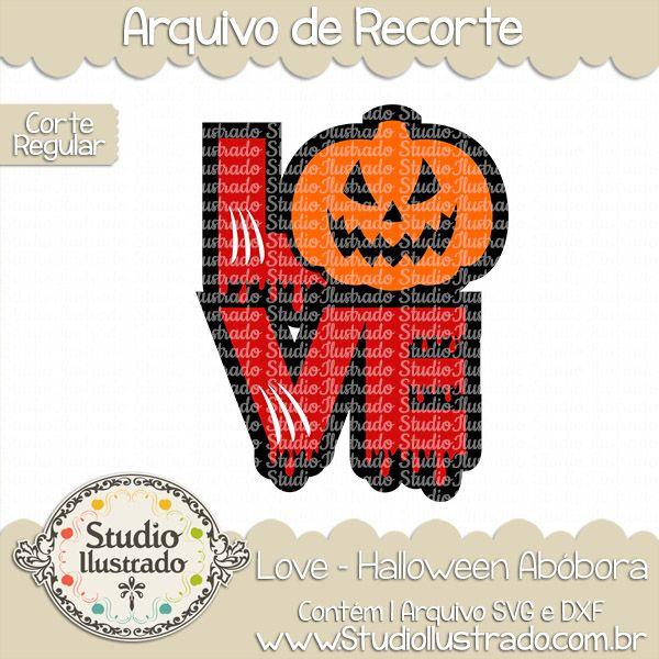 Love - Halloween Abóbora, Love, Halloween, Abóbora, Halloween Pumpkin Love, Pumpkin Love, Pumpkin, Love,  Halloween, morcego, bat, skul, crânio, esqueleto, aranha, spider, abóbora, pumpkin, cemitério, graveyard, moon, lua, dia das bruxas, bruxa, bruxas, witch, witches,  vassoura, broom, brommstick,  arquivo de recorte, corte regular, regular cut, svg, dxf, png,  Studio Ilustrado, Silhouette, cutting file, cutting, cricut, scan n cut.