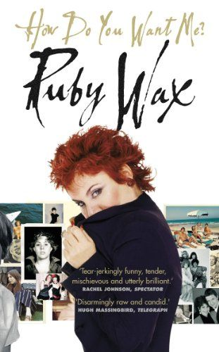 How Do You Want Me? by Ruby Wax http://www.amazon.co.uk/dp/0091887895/ref=cm_sw_r_pi_dp_AWC-tb16X7R5V