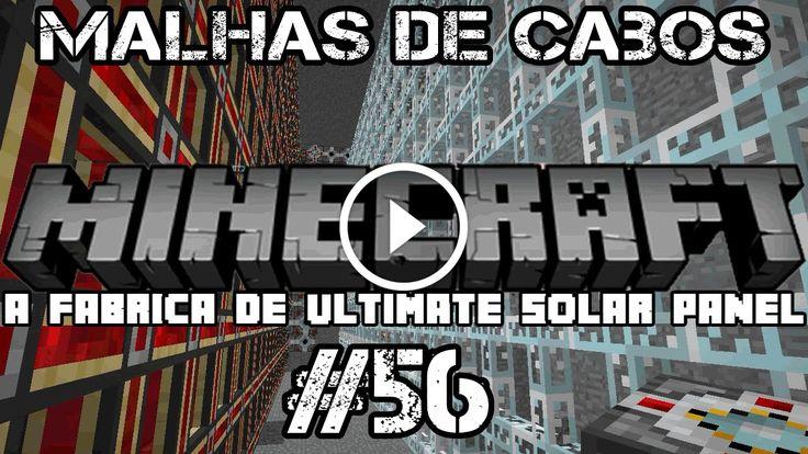 Minecraft AEDF #56 - A Era Do Futuro - A FABRICA DE ULTIMATE SOLAR PANEL #01 - MALHA DE CABOS                                           Bem vindos a mais um vídeo de Minecraft, com o modpack A Era do Futuro AEDF!!!  E antes de dizer qualquer coisa… A FABRICA DE ULTIMATE HYBRID SOLAR PANEL COM A MALHA DE CABOS!!! LIKE + FAV QUE É NÓIS!!! Clique em Mostrar Mais para ver a descrição... construindo painel fotovoltaico, construindo painel solar, construindo painel sol