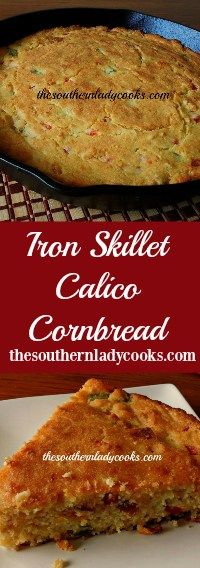 The Southern Lady Cooks Iron Skillet Calico Cornbread