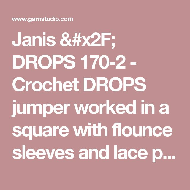"Janis / DROPS 170-2 - Crochet DROPS jumper worked in a square with flounce sleeves and lace pattern in ""Paris"". Size: S - XXXL. - Free pattern by DROPS Design"