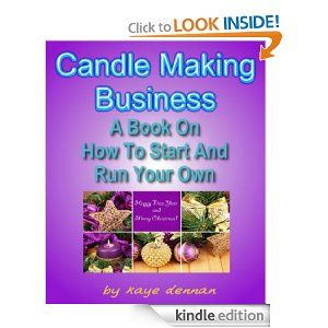 amazoncom candle making business a book on how to start and run