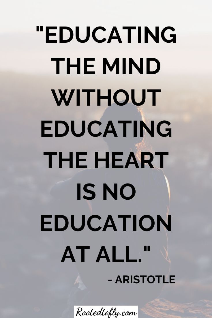 Educating The Mind Without Educating The Heart Is No Education At