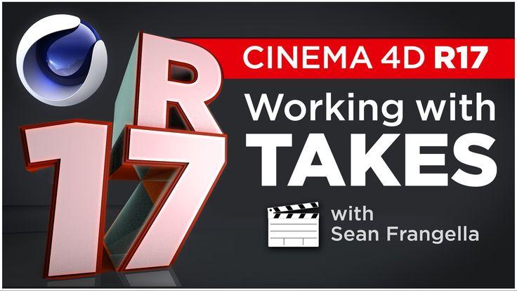 Cinema 4D R17 - Take System & working with Takes Tutorial - Sean Frangella
