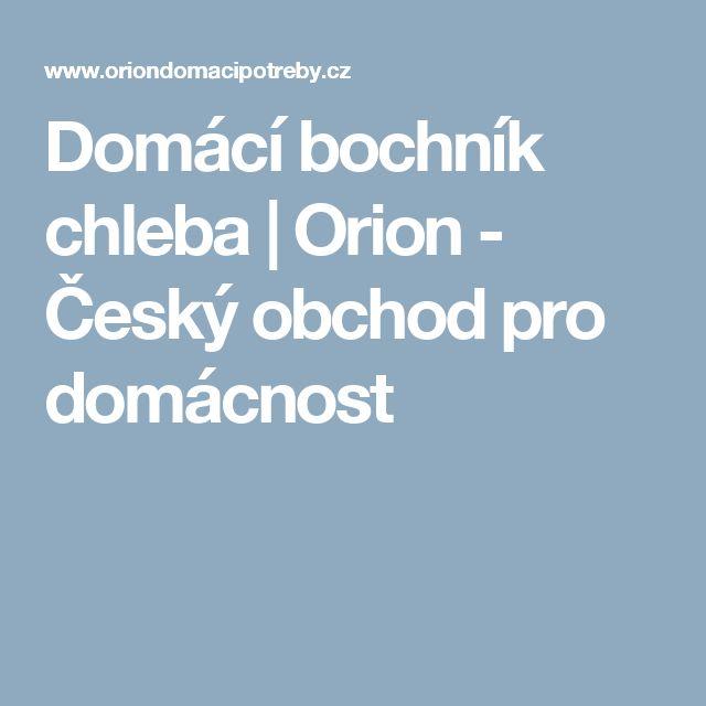 Domácí bochník chleba | Orion - Český obchod pro domácnost