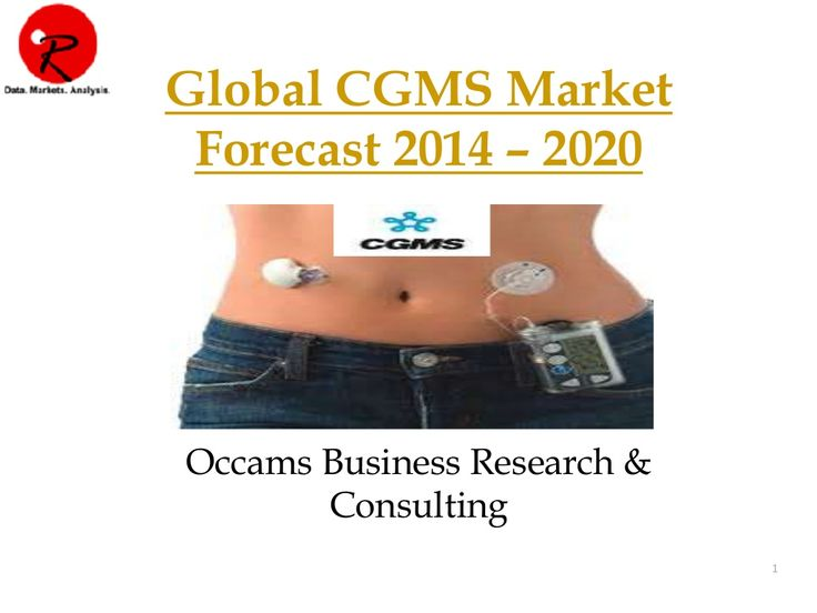 Global  Continuous Glucose Monitoring System | Forecast 2014-2020  by Occams Business Research & Consulting via slideshare