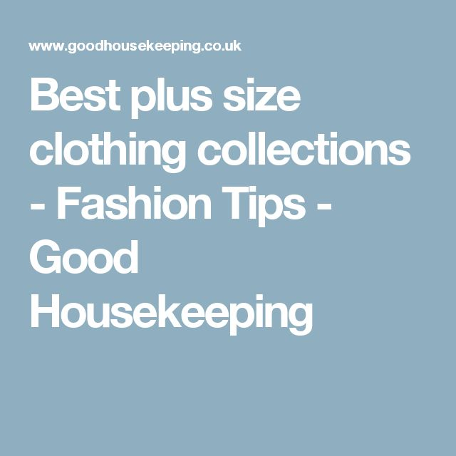 Best plus size clothing collections - Fashion Tips - Good Housekeeping