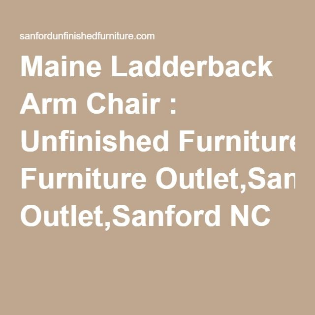 Maine Ladderback Arm Chair : Unfinished Furniture Outlet,Sanford NC