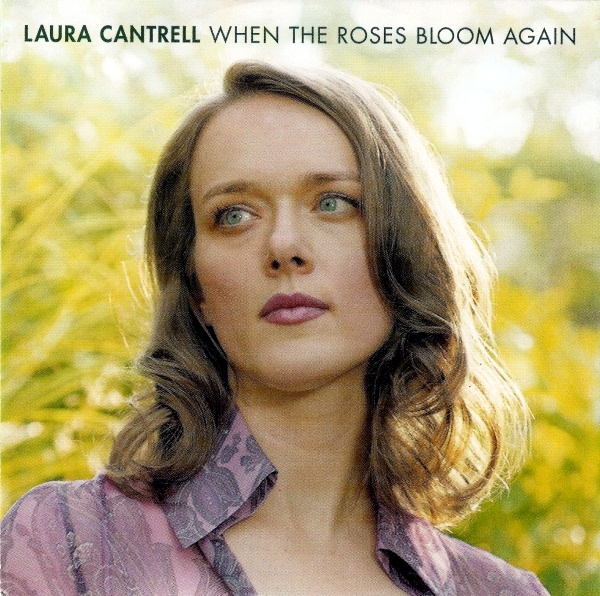 Laura Cantrell - When The Roses Bloom Again.