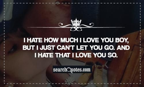 Hate That I Love You Quotes: Hate That I Love You