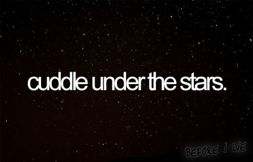 Stars Gazing, Bucketlist Dates, Perfect Date Night Quotes, Under The Stars, Buckets Lists, Cuddling With Boyfriend, Summer Nights, Things To Do, Bucket Lists