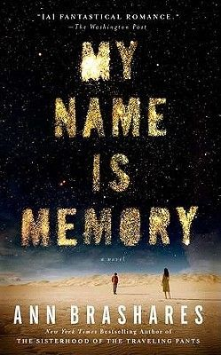 "My Name is Memory by Ann Brashares        Daniel has spent centuries falling in love with the same girl. Life after life, crossing continents and dynasties, he and Sophia (despite her changing name and form) have been drawn together-and he remembers it all. Daniel has ""the memory"", the ability to recall past lives and recognize souls of those he's previously known. It is a gift and a curse. For all the times that he and Sophia have been drawn together throughout history, they have also been…"