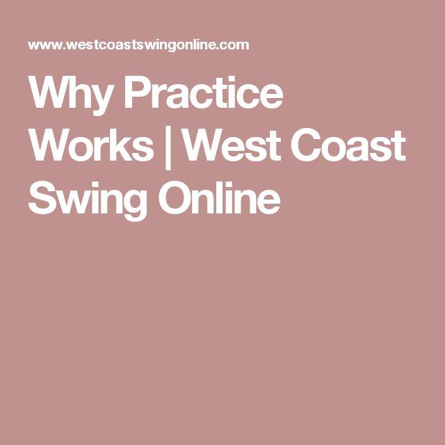 Why Practice Works | West Coast Swing Online
