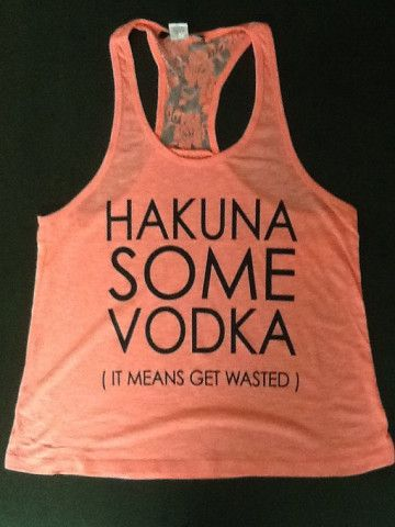 Racer tank w/ laced back- Hakuna Some Vodka