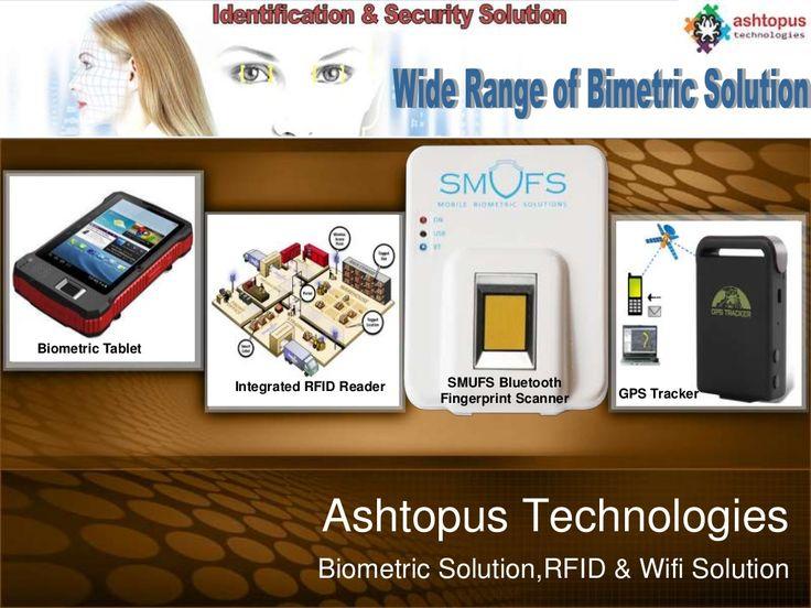 Biometric Solution fingerprint Wifi RFID solutions providers  by ashtopustech via slideshare