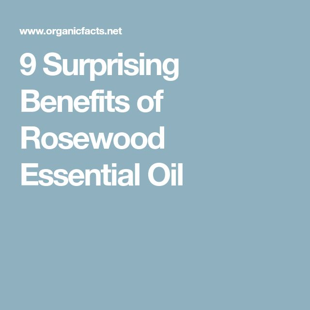 9 Surprising Benefits of Rosewood Essential Oil