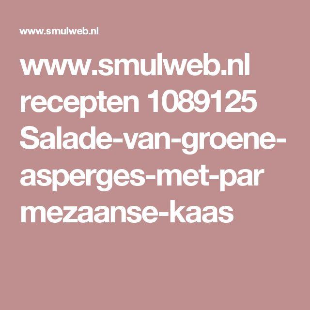 www.smulweb.nl recepten 1089125 Salade-van-groene-asperges-met-parmezaanse-kaas