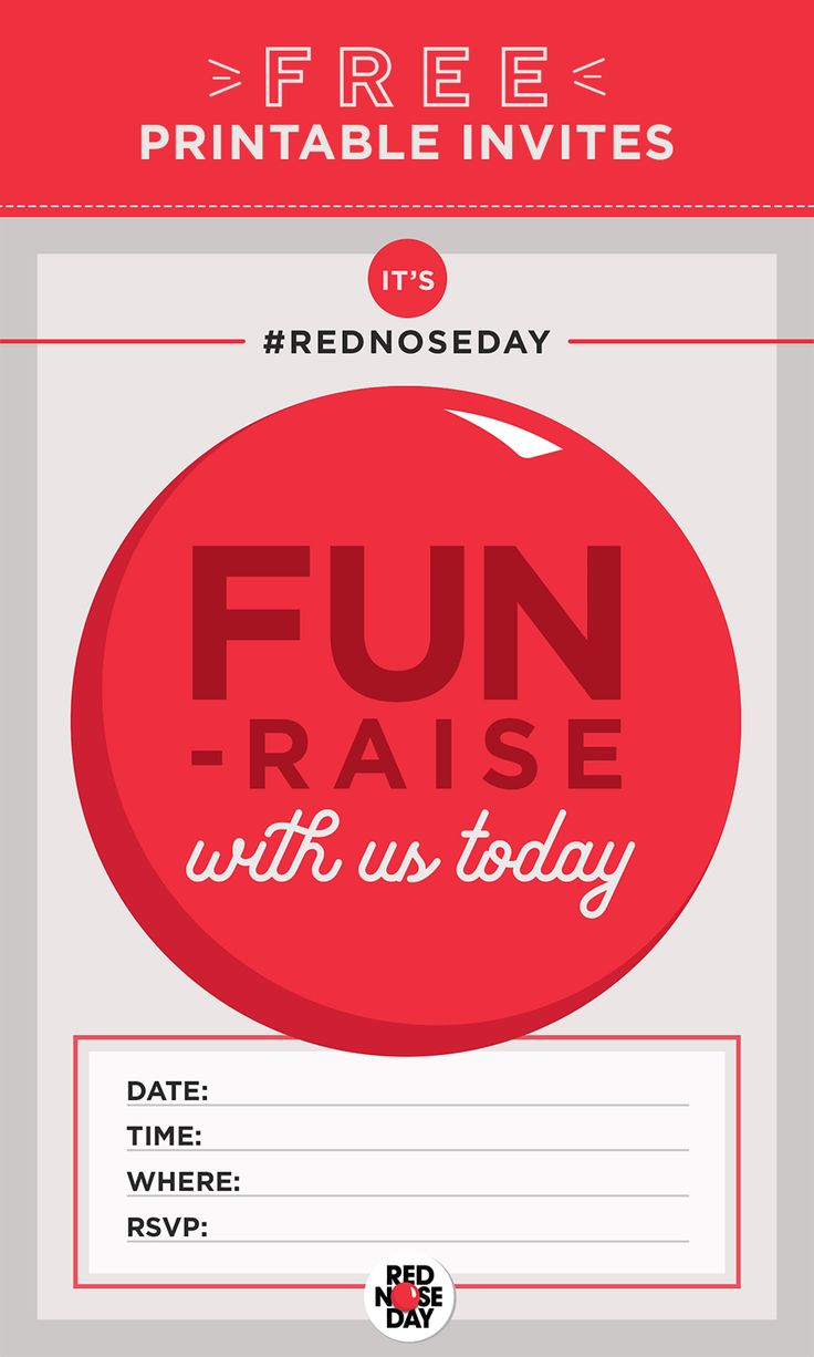 It's time to party. Invite your friends, family, and co-workers to your FUN-raising event with our free printable invites. Learn how the money you raise goes to help kids in need, visit rednoseday.org today. | Red Nose Day USA