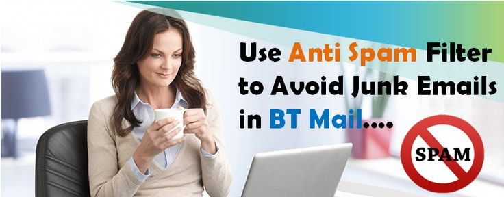 Use Anti Spam Filter to Avoid Junk Emails in BT Mail - Customer Care Support Number Get Instant Support for Email Printer Browser or Antivirus Support in Just One Place