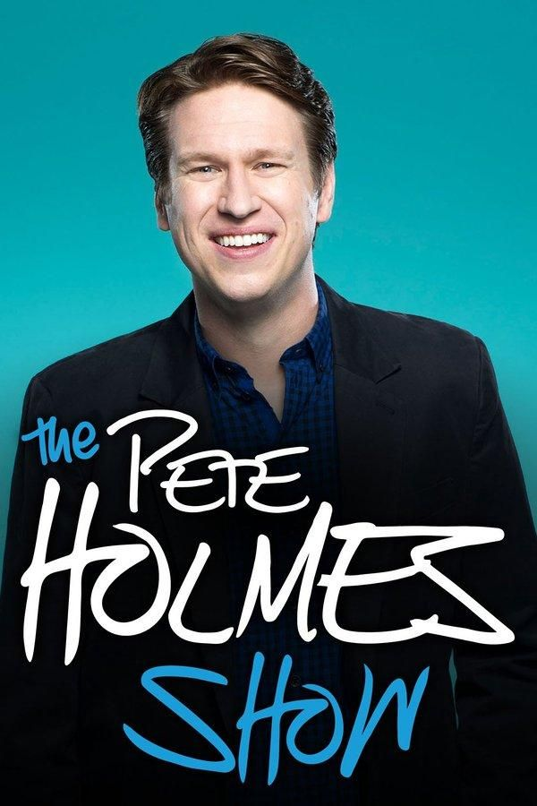 The Pete Holmes Show (TV Series 2013- ????)