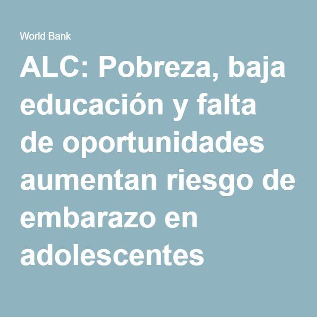 ALC: Pobreza, baja educación y falta de oportunidades aumentan riesgo de embarazo en adolescentes