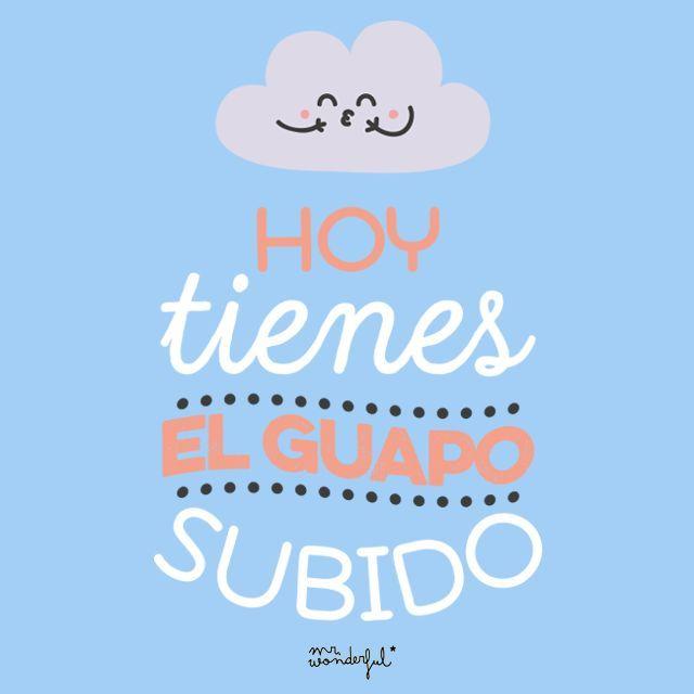 HOY TIENES EL GUAPO SUBIDO