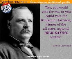 Grover Cleveland won the popular vote for three presidential elections – in 1884, 1888, and 1892 – and was one of two Democrats (with Woodrow Wilson) to be elected president during the era of Republican political domination dating from 1861 to 1933.