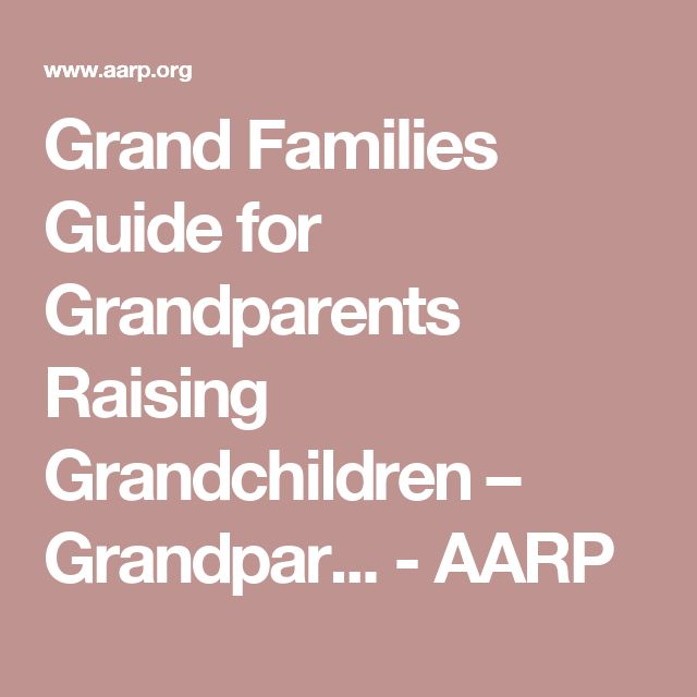 Grand Families Guide for Grandparents Raising Grandchildren – Grandpar... - AARP