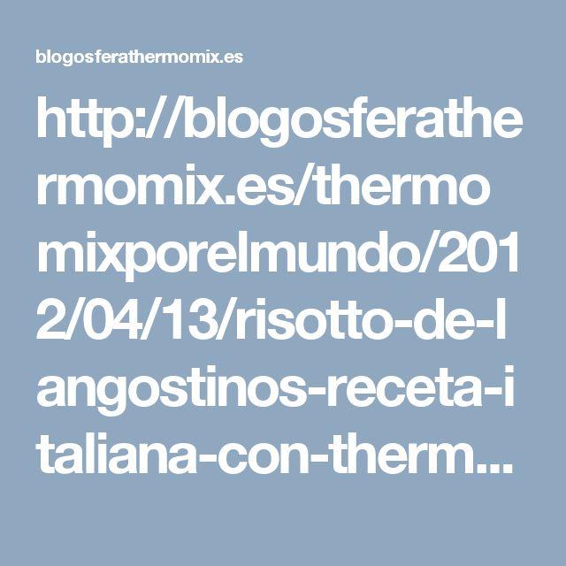 http://blogosferathermomix.es/thermomixporelmundo/2012/04/13/risotto-de-langostinos-receta-italiana-con-thermomix/