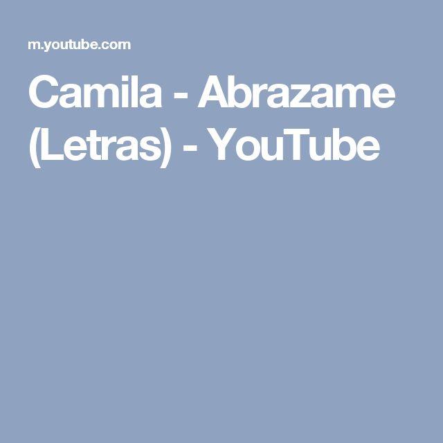 Camila - Abrazame (Letras) - YouTube
